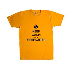 Keep Calm I'm Firefighter Firefighters Fire Fires Career Careers Job Jobs Safety Protection Profession Unisex Adult T Shirt SGAL3 Unisex T Shirt