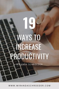 19 Ways to Increase Productivity with Batch Working and Time Blocking for Bloggers and Entrepreneurs | Miranda Schroeder Blog