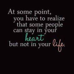 People come and go. But some will stay in your heart even if they're not in your life.