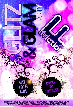 Glitz & Glam Party @ Friction Night Club  Friday 9th November 2012, 1 - 4 Southend Road, Beckenham, Kent, BR3 1SD. Free give aways on the night (free friction money give away between 8pm - 9pm *terms & condition apply, offer subject to availability)