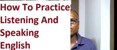 How To Practise Listening And Speaking English Online! An Indian English...