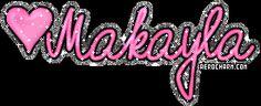 makayla the word | Name Makayla http://www.sodahead.com/living/please-pray-for-makayla ...