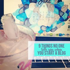 9 things no one tells you when you start a blog