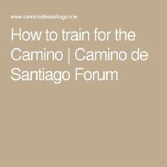 How to train for the Camino | Camino de Santiago Forum