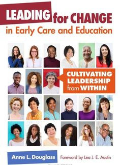 Buy Leading for Change in Early Care and Education: Cultivating Leadership from Within by Anne L. Douglass and Read this Book on Kobo's Free Apps. Discover Kobo's Vast Collection of Ebooks and Audiobooks Today - Over 4 Million Titles! Leadership Development, Professional Development, Child Development, Teachers College, Continuing Education, Inspire Others, Early Childhood, Presentation, This Book