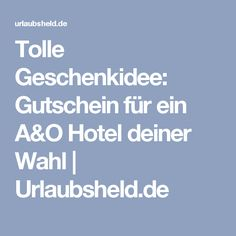 Tolle Geschenkidee: Gutschein für ein A&O Hotel deiner Wahl | Urlaubsheld.de