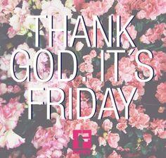 Gracias a Dios es VIERNES!!!!!!