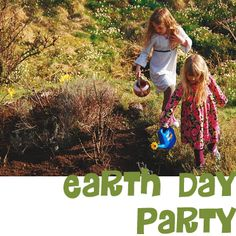 Ideas for planning an Earth Day Party