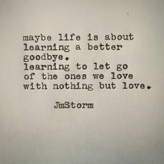 Learning to let go of the ones we love with nothing but love.
