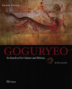 Amazon.com: Goguryeo: In Search of Its Culture and History (9781565912823): Ho-tae Jeon: Books