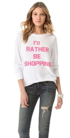 Wildfox- Rather Be Shopping Sweatshirt