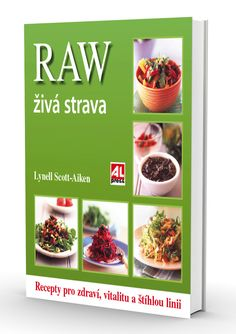 RAW- ŽIVÁ STRAVA - Lynelle Scott Aitken (recepty pro zdraví, vitalitu a štíhlou linii) http://www.alpress.cz/raw-ziva-strava-recepty-pro-zdravi-vitalitu-a-stihlou-linii/