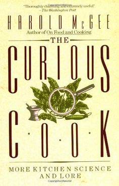 The Curious Cook: More Kitchen Science and Lore by Harold McGee. $2.59. Publication: April 20, 1992. Publisher: Wiley (April 20, 1992). Author: Harold McGee