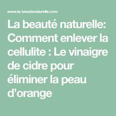 La beauté naturelle: Comment enlever la cellulite : Le vinaigre de cidre pour éliminer la peau d'orange
