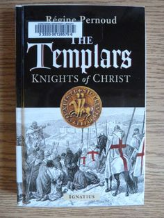 The Templars : knights of Christ by Régine Pernoud; Henry Taylor.