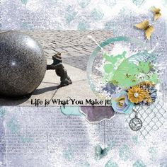 Life is What You Make It   www.goldenmeade.com  Made with products from Designs by Laura Burger.  Photo: Pixabay Layout Design, Digital Scrapbooking, Favorite Color, Birthday Gifts, Wall Art, Creative, Layouts, How To Make, Posters