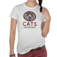 Cats - Domesticating Humans Since Ancient Egypt Tee Shirt. Heh. Yeah... :3