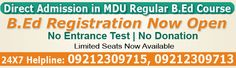 Students can get complete data concerning MDU B.Ed Eligibility 2014 from us. Now MDU B.Ed Admission Registration 2014-15 will be open in the month of might.