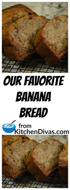 Our Favorite Banana Bread is our favorite for a reason!  It will be yours too!  Give it a try!  #banana #bananabread #dessert #food #recipe #foodideas