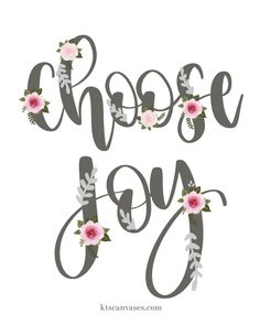 Floral Choose Joy Print
