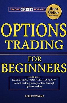 Options Trading: Understanding Options Trading For Beginners, How To Make Money Online With Options Trading! (Options Trading, Stock Trading, Stock Market Book 1) by Derek Stanzma, amzn - check more here http://binaryblog.net
