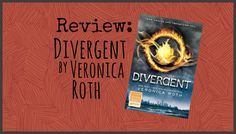 Review: Divergent by Veronica Roth - Bookkaholic