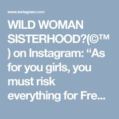 "WILD WOMAN SISTERHOODॐ(©™) on Instagram: ""As for you girls, you must risk everything for Freedom, and give everything for Passion, surrendering everything to create a life as beautiful as the dreams that dance in your imagination. ~ Roman Payne Photo: Rebecca Woolf ✨WILD WOMAN SISTERHOOD✨ #WildWomanSisterhood #wildwomanmedicine #wildwomanteachings #romanpayne #rewild #touchtheearth #embodyyourwildnature #romanpayne #byronbay #australia #danceyourprayer #thefutureisfemale #independance"""
