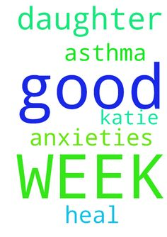 I AM PRAYING FOR A GOOD WEEK. I PRAY FOR MY DAUGHTER - I AM PRAYING FOR A GOOD WEEK. I PRAY FOR MY DAUGHTER KATIE TO HEAL FROM HER ASTHMA AND ANXIETIES AMEN Posted at: https://prayerrequest.com/t/HIz #pray #prayer #request #prayerrequest