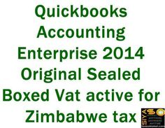 Quickbooks Accounting Enterprise 2014.Original.Sealed Boxed.Vat active for Zimbabwe tax compliance http://www.siyasomarket.com/classified/clsId/15229/quickbooks_accounting_enterprise/