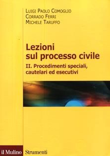 Lezioni sul processo civile / Luigi Paolo Comoglio, Corrado Ferri, Michele Taruffo. 345.71 C73 VOL.2