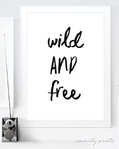 Wild and free. from my Etsy shop https://www.etsy.com/ca/listing/274671980/wild-and-free-art-print-typographic-art