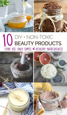 10 super simple DIY non-toxic beauty products you can make at home...that use only the BEST ingredients!