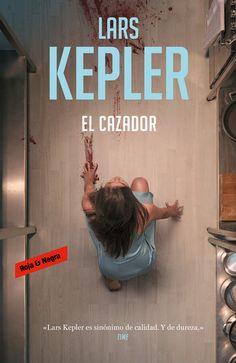 El cazador (Inspector Joona Linna ebook by Lars Kepler - Rakuten Kobo Lars Kepler, Bourbon Street, Book Lists, Search Engine, Cover Art, My Books, Lyrics, Reading, Movie Posters