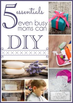 Think you are too busy for DIY? Wrong! Here are 5 Things Even Busy Moms Can DIY.
