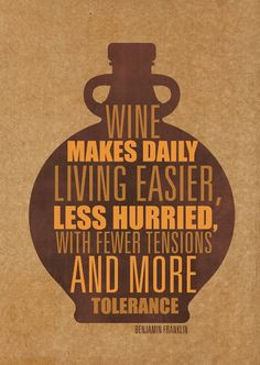 Wine makes daily living easier, less hurried, with fewer tensions and more tolerance❤️