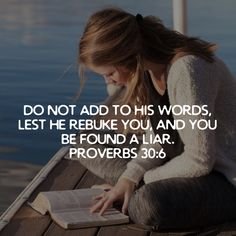 Proverbs Do not add to His words, Lest He rebuke you, and you be found a liar. Proverbs 30, New King James Version, Free Reading, Amen, Bible, How To Plan, Words, Biblia, The Bible