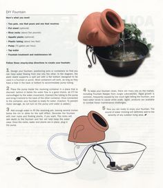 "DIY FOUNTAIN for your landscape.  Links to the instructions, as well as to a ""how to"" on creating a pond in your favorite large garden container."