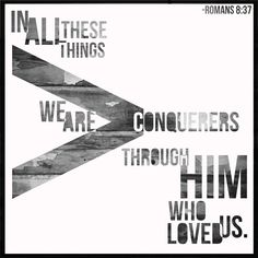 The Source of Abundant Joy In all these things we are more than conquerors through Him who loved us —Romans 8:37