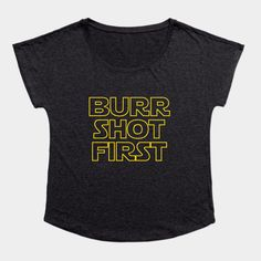 Burr shot first design by maestosos