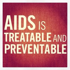 AIDS is Treatable and Preventable Hiv Facts, Cancer Treatment, Hiv Prevention, Aids Day, Living With Hiv, Aids Awareness, The Cure, Medical