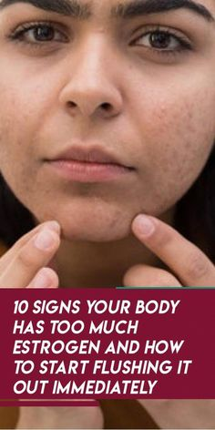 10 Signs Your Body Has Too Much Estrogen And How To Start Flushing it Out Immediately - infacter womens health and fitness # Mauve, Too Much Estrogen, Dry Brushing Skin, Estrogen Dominance, Detox Program, Hormone Balancing, What Happened To You, Weight Gain, Weight Loss
