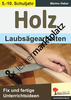 HOLZ - Laubsägearbeiten Woodworking, Teaching Ideas, Wood Working, Teaching Materials, Primary School, Studying, Deco, Carpentry