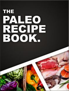 healthy weight loss - foods for weight loss Paleo recipe book - the best paleo recipe book with more than 350 recipes. Top for weight loss.