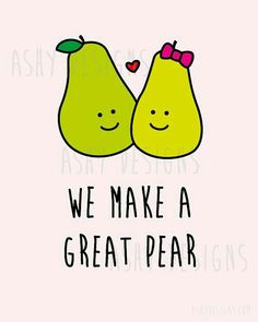 Wedding Anniversary Valentine's Day Birthday Present - We Make a Great Pear - Gift for Loved One - Home Decoration Poster Printable Artwork Valentines Day Sayings, Valentines Day Birthday, Valentine Quote, Birthday Quotes For Me, Birthday Crafts, Birthday Ideas, Cute Puns, Funny Puns, Funny Quotes