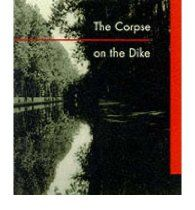 THE CORPSE ON THE DIKE BY #VandeWetering, A recluse had been shot right between the eyes as he stood looking out of the bedroom window. His neighbour, a schoolteacher who is a pistol shot champion, admits she discovered the body and failed to report it. Is she guilty? Grijpstra, de Gier and the commisaris are forced to use their psychological acumen to solve this mystery.