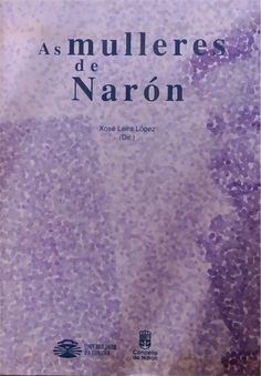 As mulleres de Narón / director, Xosé Leira López: http://kmelot.biblioteca.udc.es/record=b1542558~S1*gag