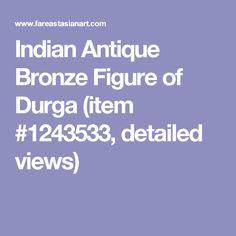 Indian Antique Bronze Figure of Durga (item #1243533, detailed views)
