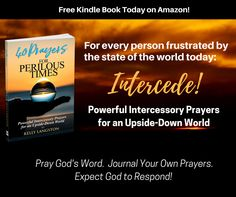 Why intercede? Because prayer changes things! Journal, Pray & Expect God to answer! It's free on Kindle today. Please share... journal & pray!