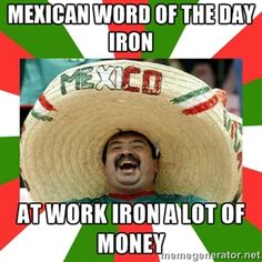 Mexican Word Of The Day Sheets I Ate A Burrito At Taco Bell And It Gave Me The Sheets - Funny Memes. The Funniest Memes worldwide for Birthdays, School, Cats, and Dank Memes - Meme Mexican Word Of Day, Mexican Words, Mexican Quotes, Mexican Memes, Word Of The Day, Mexican Funny, Mexican Stuff, Mexican Phrases, Mexican Recipes