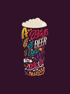 A pint of beer a day. Keeps the doctor away Typography design inspiration Typography Letters, Graphic Design Typography, Hand Lettering, Typography Poster, Typography Images, Typo Design, Inspiration Typographie, Schrift Design, Typographie Logo